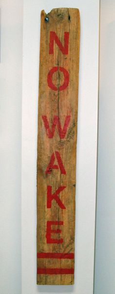 """NO WAKE"" Rustic Nautical Sign-"