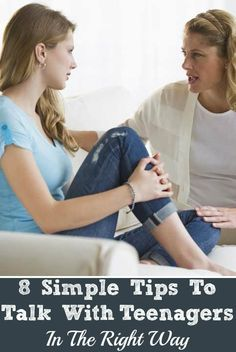 8 Simple Tips To Talk With Your Teenagers In The Right Way