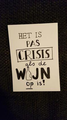 het is pas crisis als de wijn op is wijn quote