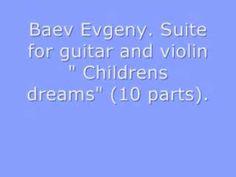 "Baev Evgeny. ""Childrens Dreams"" (10 parts)."