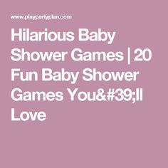 Hilarious Baby Shower Games | 20 Fun Baby Shower Games You'll Love