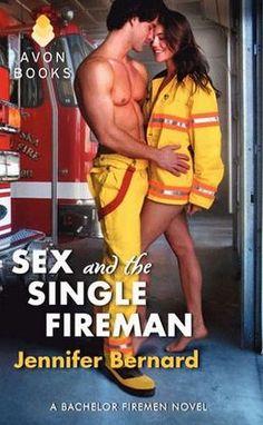 Sex and the Single Fireman: A Bachelor Firemen Novel by Jennifer Bernard