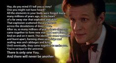 There's something wonderfully singular and collective about this statement. And I love when the Doctor references my childhood-Alice in Wonderland :) Fiction Quotes, Only One You, Doctor Who Quotes, 11th Doctor, Only Play, Matt Smith, My Tumblr, Dr Who, Superwholock