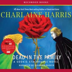 Dead In the Family: Sookie Stackhouse Southern Vampire Mystery #10 | Charlaine Harris//Johanna Parker 3/5