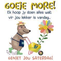 Goeie Nag, Goeie More, Afrikaans Quotes, Day Wishes, Quote Of The Day, Winnie The Pooh, Good Morning, Qoutes, Birthday Cards