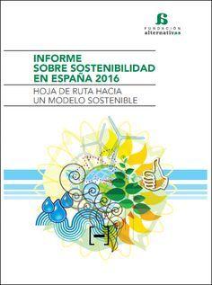 Informes Informe sobre sostenibilidad en España 2016: hoja de ruta hacia un modelo sostenible