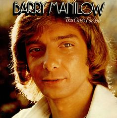 Barry's 4th Album - This One's For You - Released in 1976 - 3X Platinum in the US - Gold in Canada