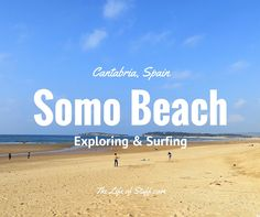 From Santander to Somo Beach, Cantabria - whether its for a stroll or to surf, a visit to Somo Beach is a must when visiting Santander, Northern Spain