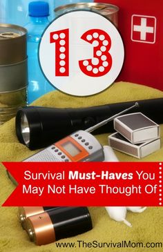 Here are 13 survival must-haves that you may not have thought of.   via www.TheSurvivalMom.com