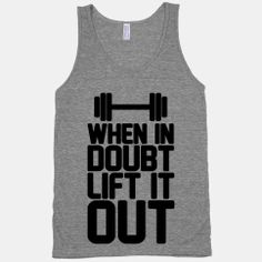 When In Doubt Lift It Out  #workout #fitness #gym #train #healthy #motivation #fitspiration #style #lifting #tank #swole
