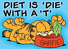 Diet is Die with a T (Garfield) - TOP voeding Garfield Quotes, Garfield And Odie, Garfield Comics, Garfield Cartoon, Garfield Pictures, Funny Pictures, Les Miserables, Die A, Diet Humor