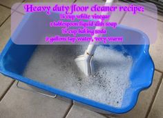 ONLY use this and it leaves floor spotless. (Heavy duty floor cleaner recipe: ¼ cup white vinegar 1 tablespoon liquid dish soap ¼ cup baking soda 2 gallons tap water, very warm.)
