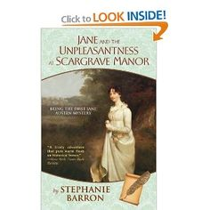 Jane and the Unpleasantness at Scargrave Manor: Being the First Jane Austen Mystery  -- fantastic, wonderful, perfect -- I treasure this whole mystery series.  What could be better than Jane Austen + mystery novel (there are 7 more in the series)