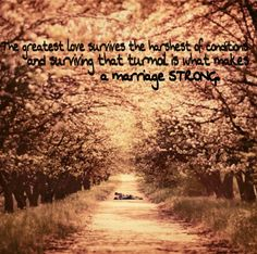 The greatest love survives the harshest of conditions and surviving that turmoil is what makes a marriage strong. ❤