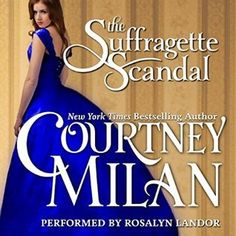 The Suffragette Scandal (Brothers Sinister, #4) by Courtney Milan