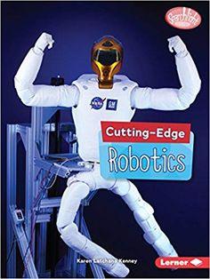 Cutting-edge robotics - University of Calgary Robotics Books, Stem Robotics, University Of Calgary, Stem Science, Fiction And Nonfiction, Problem Solving, New Books, Literature, Robots