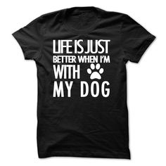 View images & photos of Life is just better when im with my dog t-shirts & hoodies