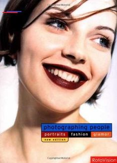 Photographing People: Portraits, Fashion, Glamour (Revised Edition): Written by Roger Hicks, 2006 Edition, (New) Publisher: RotoVision [Paperback] Free Books Online, Books To Read Online, Reading Online, Random House, Laura Lee, Tim Burton, Photographs Of People, Glamour Photography, Classic Books