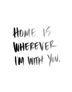 Home is Wherever I'm With You - Black and White Watercolor  Art Print