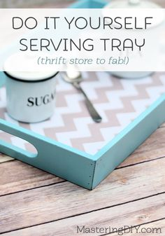 Make Your Own Stylish Serving Tray