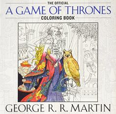 The Official A Game Of Thrones Coloring Book An Adult Song Ice And Fire