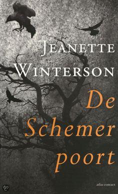 Jeanette Winterson / De schemerpoort  Een echt 'winterboek' griezelig, sfeervol, een echte Winterson