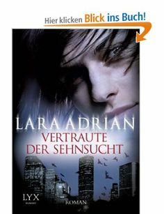 Vertraute der Sehnsucht: Amazon.de: Lara Adrian, Katrin Kremmler: Bücher