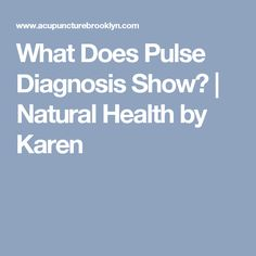 What Does Pulse Diagnosis Show? | Natural Health by Karen