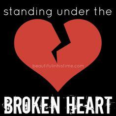 standing under the broken heart - the wilderness between legalism and grace part 2