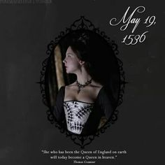 """""""She who has been the Queen of England on earth will today become a Queen in heaven.""""-Thomas Cranmer on Queen Anne Boleyn and her execution. Never forget. History Major, Tudor History, British History, Tudor Era, Tudor Style, Renaissance, Sarah Bolger, Tudor Dynasty, Catherine Of Aragon"""