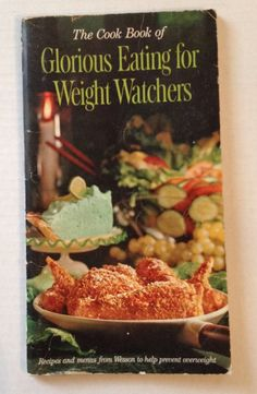 Vintage Cookbook Glorious Eating for Weight Watchers