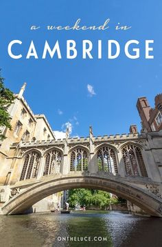 How to spend a weekend in Cambridge in England, with tips on what to see, do, eat and drink on a 48-hour escape to this pretty riverside university city.