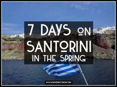 7 day itinerary for Santorini in the Spring