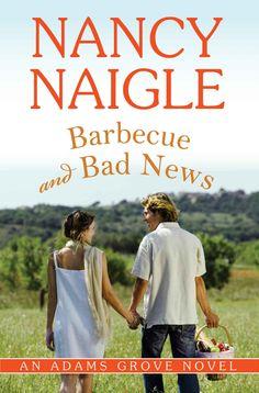 Barbecue and Bad News (An Adams Grove Novel Book 6) - Kindle edition by Nancy Naigle. Romance Kindle eBooks @ Amazon.com.