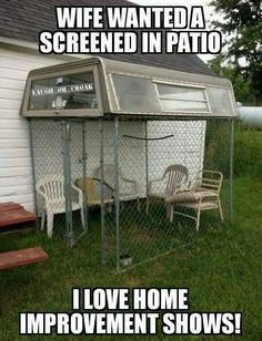 Wife wanted a screened in porch. I love home improvement shows.