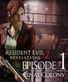 Resident Evil: Revelations 2 - Episode One: Penal Colony (DLC) Penal Colony, Revelation 2, Game Codes, Resident Evil, Colonial, Thing 1, The Unit, Videogames, Fictional Characters