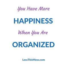 Happiness = Organized