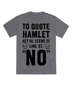 Look what I found on #zulily! Heather Gray 'To Quote Hamlet' Tee #zulilyfinds