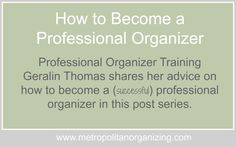 How to become a professional organizer - over the phone one-on-one sessions.