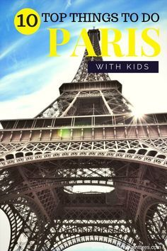 Top 10 Things to Do in Paris With Kids • Kyle's Fun Adventures