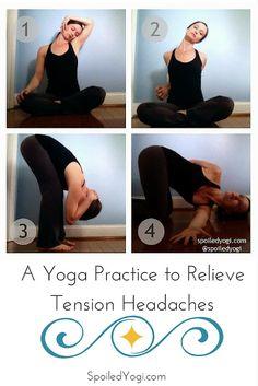 Spoiled Yogi: 5 Yoga Poses to Melt Neck Tension + Ease Tension Headaches