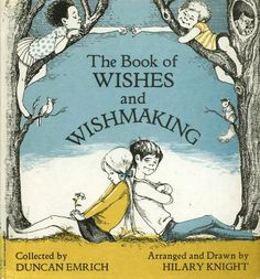 The Book of Wishes and Wishmaking, written by Duncam Emrich, illustrated by Hilary Knight