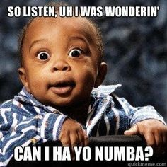 Baby, Can I Get Yo Numba??? Sure! | Funny Pictures!