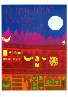 1960s poster by the artist formerly known as Lucia Pearce (now Lucia Capacchione).     'O My Love, tonight the sky is a darkened circus tent above our dreams and the moon slowly walks a tightrope into morning.'