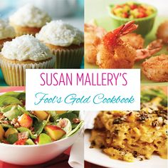 Susan Mallery's Fool's Gold Cookbook: A Love Story Told Through 150 Recipes by @Susan Mallery  #HarlequinBooks, #HarlequinNonFiction, #FoolsGold, #Recipes, #SusanMallery