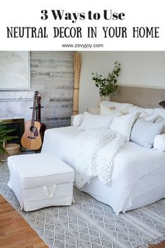 3 ways to use neutral decor in your home and example with photos. Talking about texture, pattern and tone. #ad