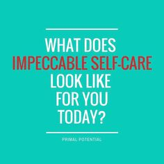 """I've shared on the blog that each day I ask and answer the following question for myself """"What does impeccable self care look like for me today?"""" # It's way too easy to get caught up in tomorrow or yesterday but the reality is there are chances and choices available TODAY.  #primalpotential #motivation #riseandshine"""