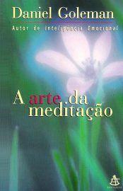 Baixar Livro A Arte da Meditação -  Daniel Goleman em PDF, ePub e Mobi ou ler online
