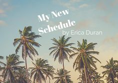 """My New Schedule"" by Erica Duran #EricaDuran #FreedomBasedLifestyle #BusinessCoach #SuccessCoach #Entrepreneur  #Coaching #Productivity #DigitalNomad #Marketing #InternetMarketing #EscapeArtist #LifestyleEntrepreneur #Luxury #LuxuryLifestyle #LaptopLifestyle #PortableLifestyle #DoLifeDifferent #DoWorkDifferent #LifestyleDesign #LifeCoach #SEO #Sales #Training #Success #ExecutiveCoach #TimeManagement #EmailMarketing #WorkFromAnywhere #SocialMedia #MakeMoneyOnline #6FigureCoach"