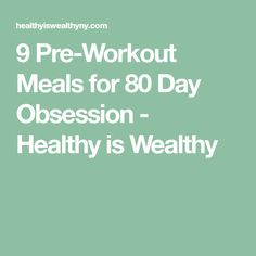 9 Pre-Workout Meals